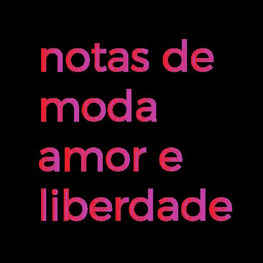 Notas de moda amor e liberdade